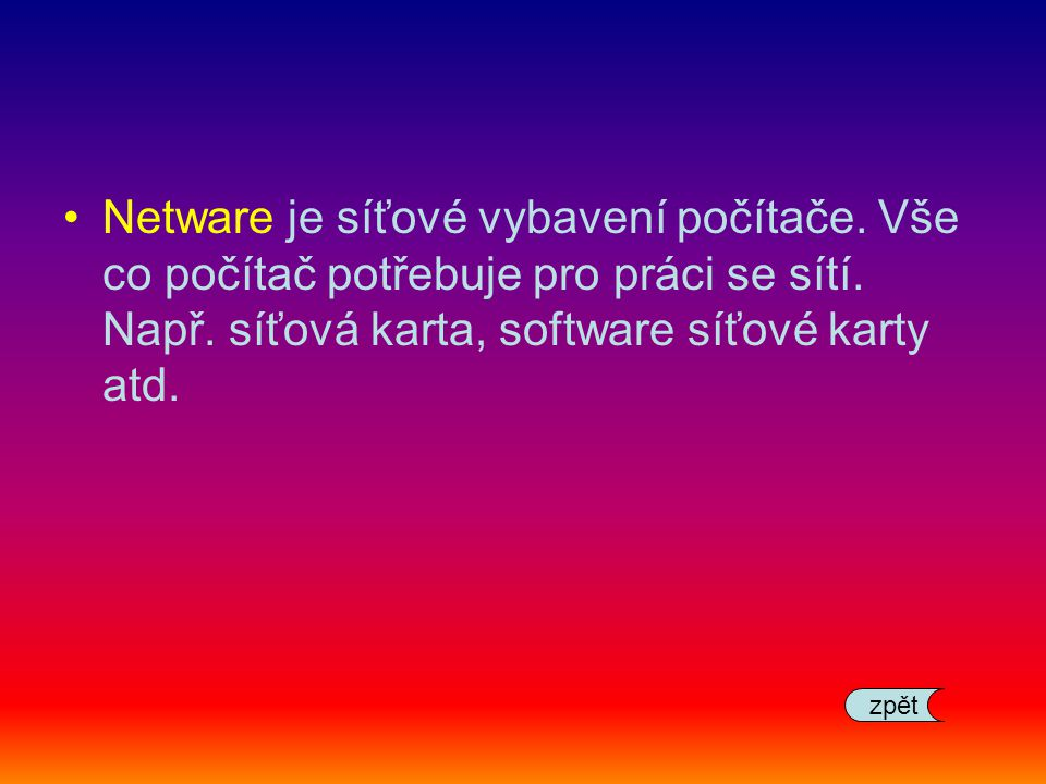 Netware je síťové vybavení počítače