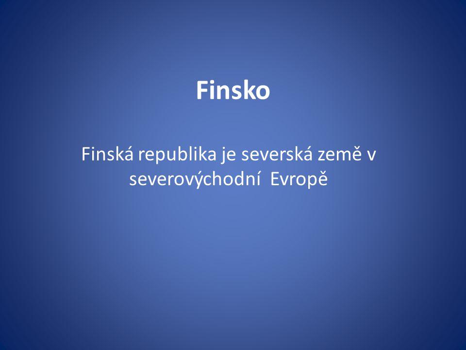 Finská republika je severská země v severovýchodní Evropě