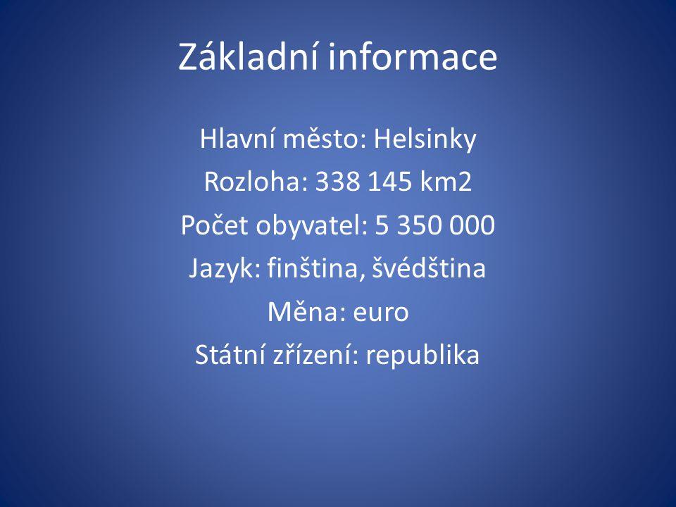 Základní informace Hlavní město: Helsinky Rozloha: 338 145 km2