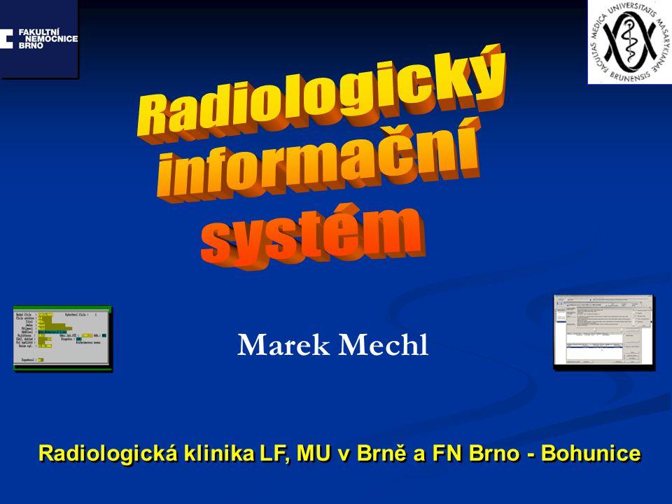 Radiologický informační systém Marek Mechl