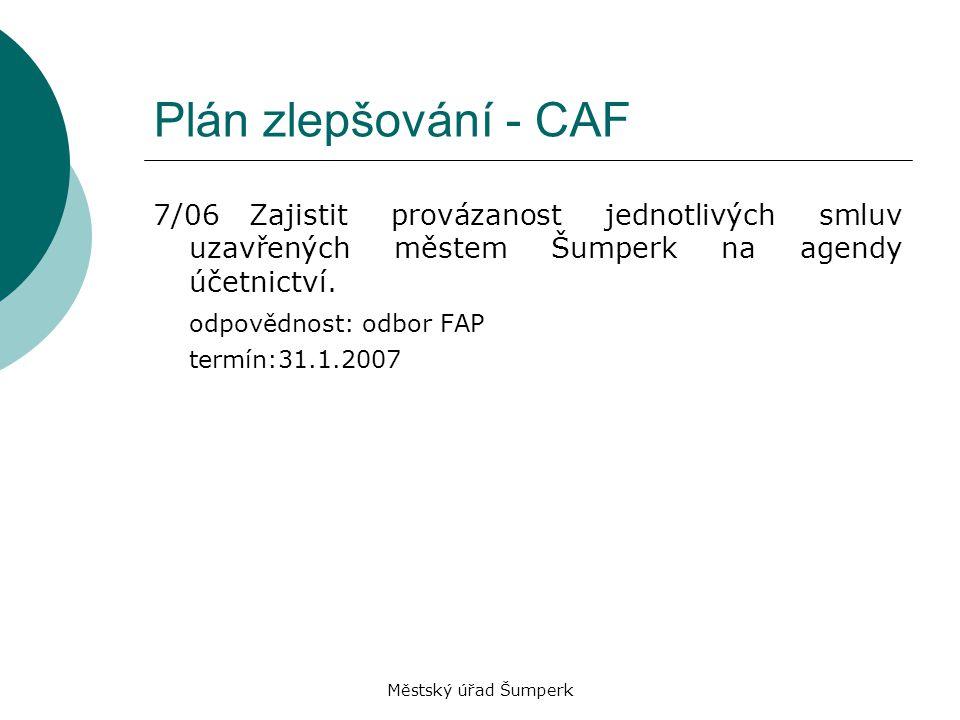 Plán zlepšování - CAF 7/06 Zajistit provázanost jednotlivých smluv uzavřených městem Šumperk na agendy účetnictví.