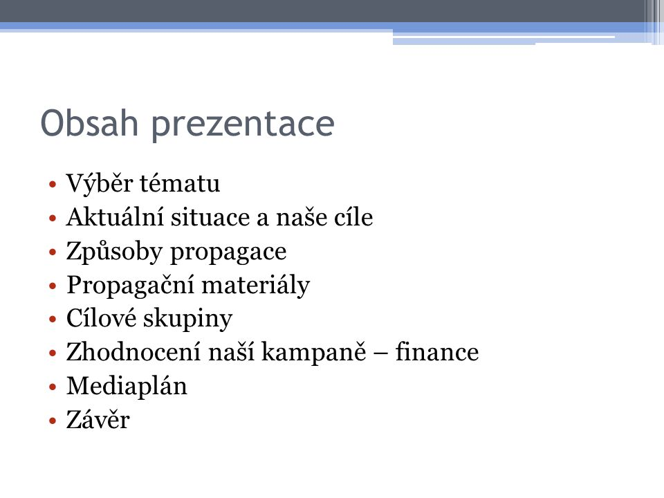 Obsah prezentace Výběr tématu Aktuální situace a naše cíle