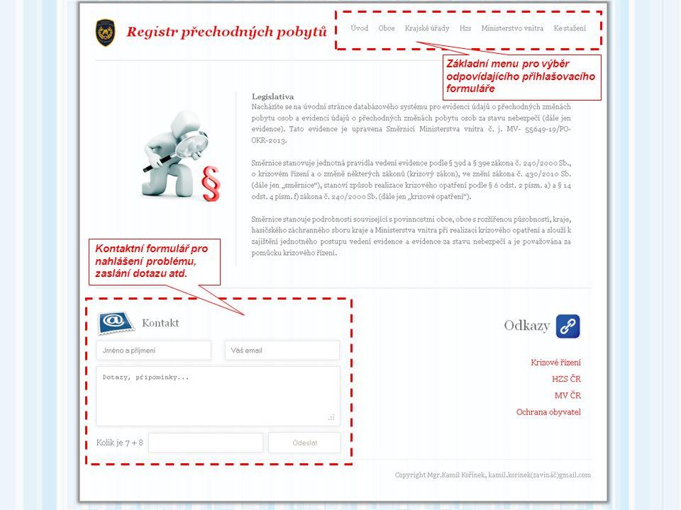 Základní menu pro výběr odpovídajícího přihlašovacího formuláře