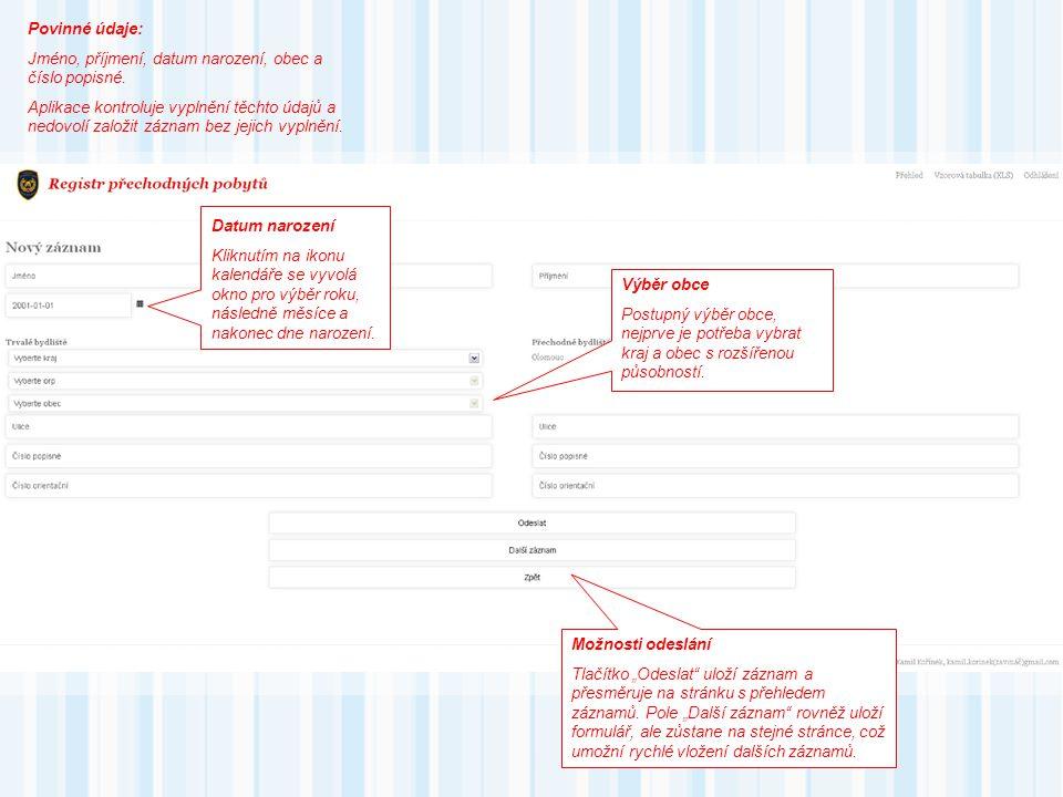 Povinné údaje: Jméno, příjmení, datum narození, obec a číslo popisné.