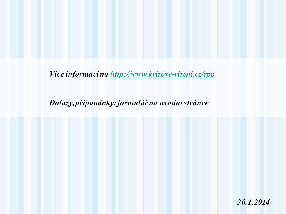Více informací na http://www.krizove-rizeni.cz/rpp