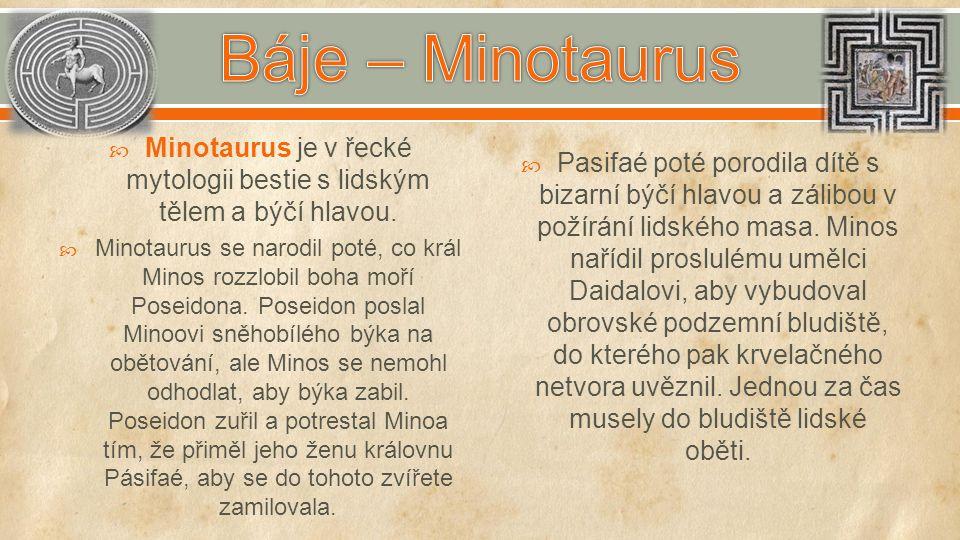 Minotaurus je v řecké mytologii bestie s lidským tělem a býčí hlavou.