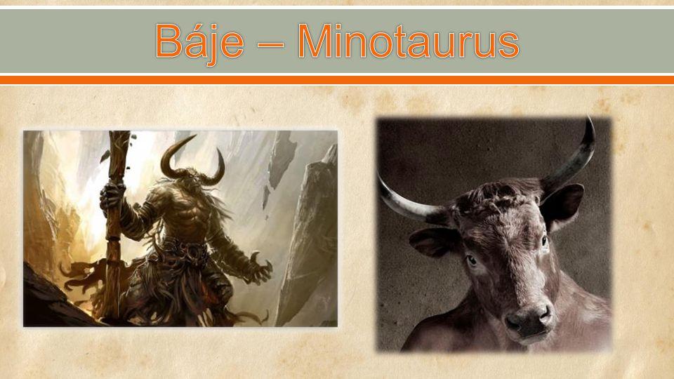 Báje – Minotaurus