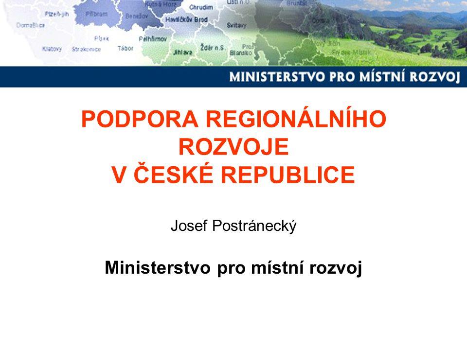 PODPORA REGIONÁLNÍHO ROZVOJE V ČESKÉ REPUBLICE