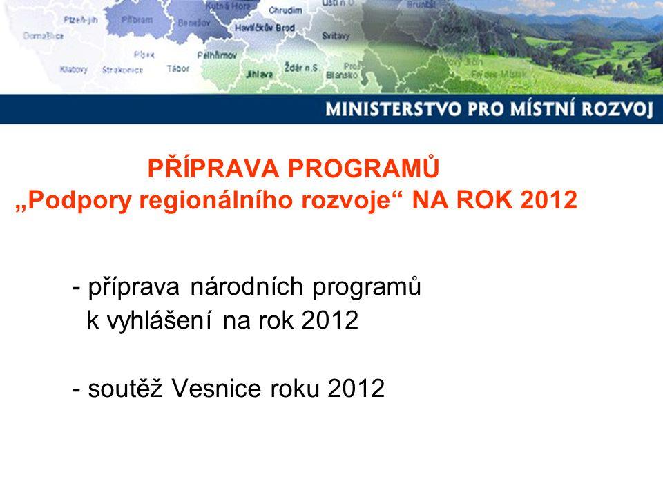 """PŘÍPRAVA PROGRAMŮ """"Podpory regionálního rozvoje NA ROK 2012"""