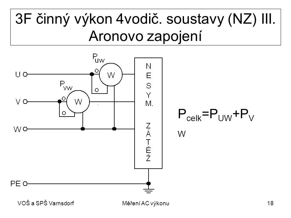 3F činný výkon 4vodič. soustavy (NZ) III. Aronovo zapojení