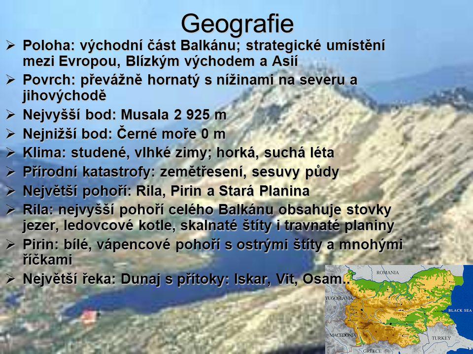 Geografie Poloha: východní část Balkánu; strategické umístění mezi Evropou, Blízkým východem a Asií.
