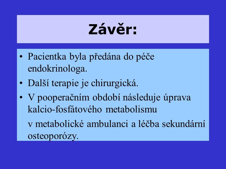 Závěr: Pacientka byla předána do péče endokrinologa.