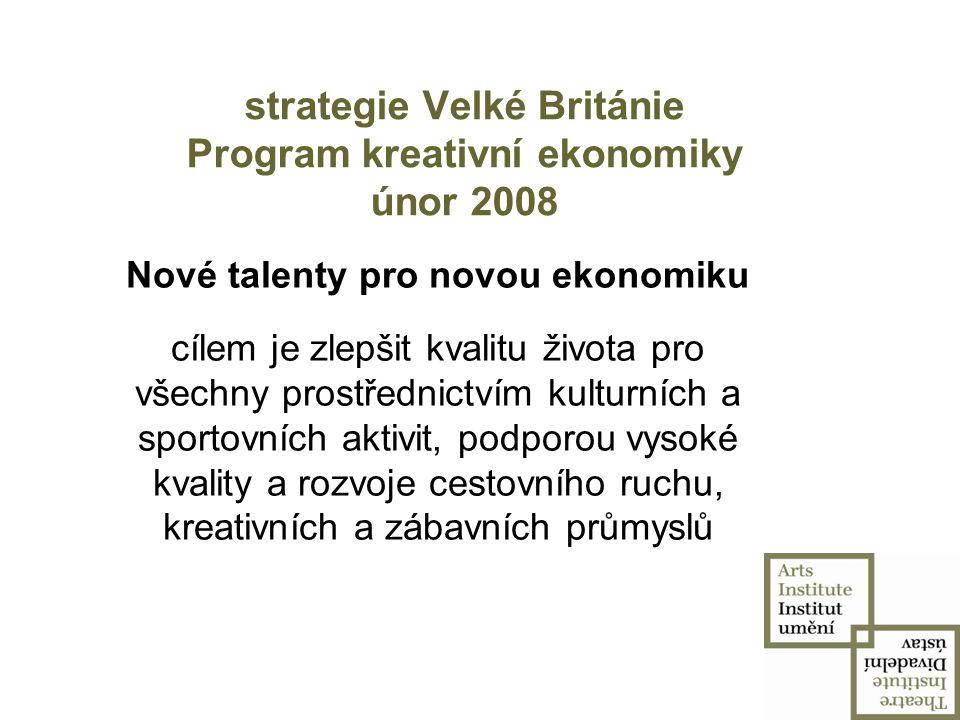 strategie Velké Británie Program kreativní ekonomiky únor 2008