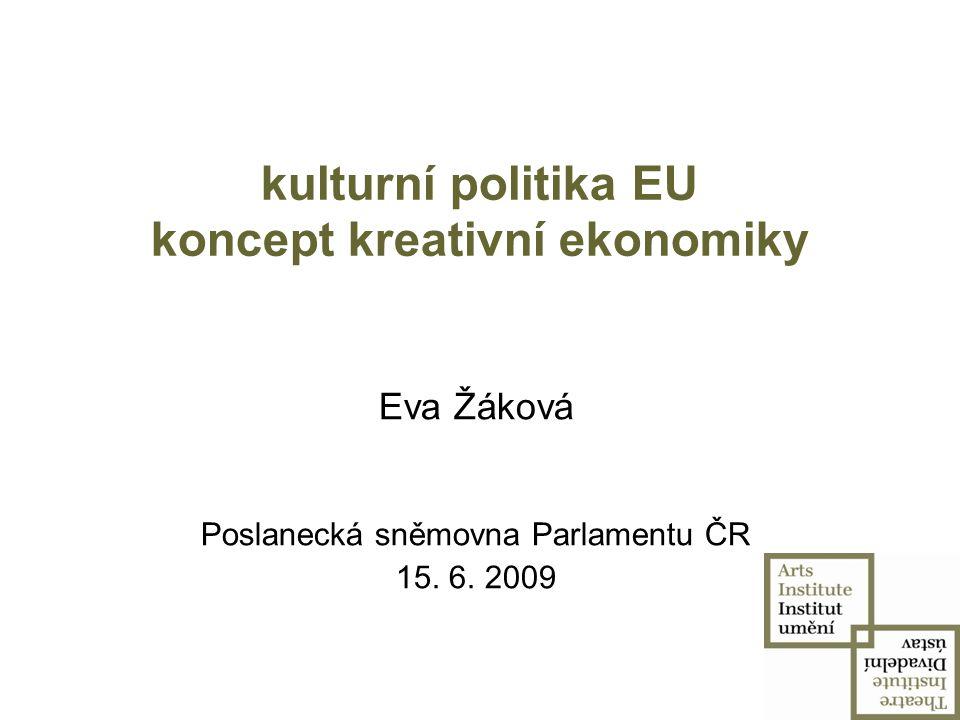 kulturní politika EU koncept kreativní ekonomiky