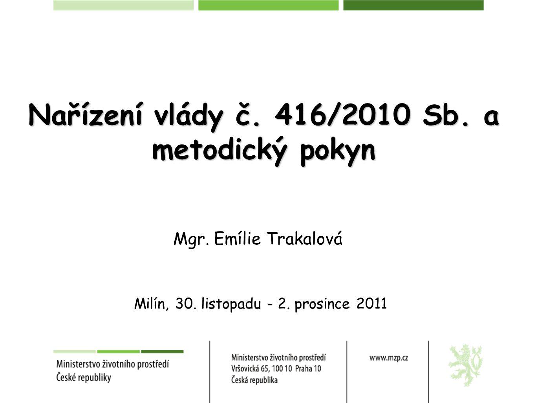 Nařízení vlády č. 416/2010 Sb. a metodický pokyn