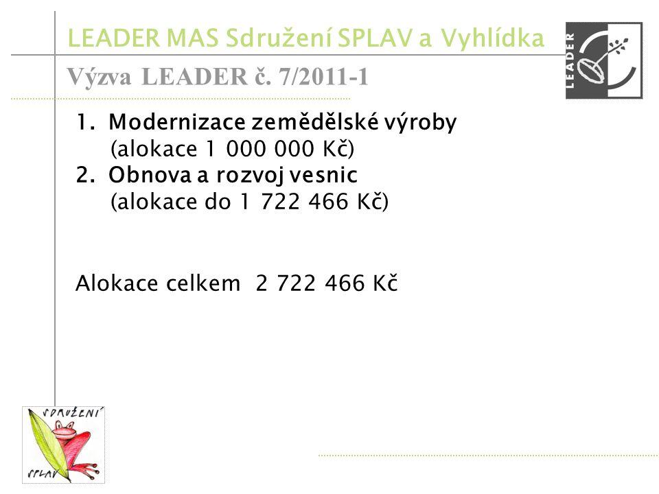 Výzva LEADER č. 7/2011-1 LEADER MAS Sdružení SPLAV a Vyhlídka