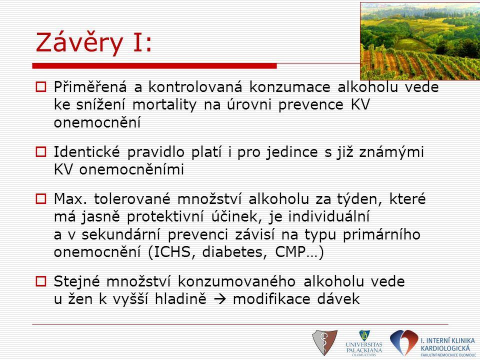 Závěry I: Přiměřená a kontrolovaná konzumace alkoholu vede ke snížení mortality na úrovni prevence KV onemocnění.