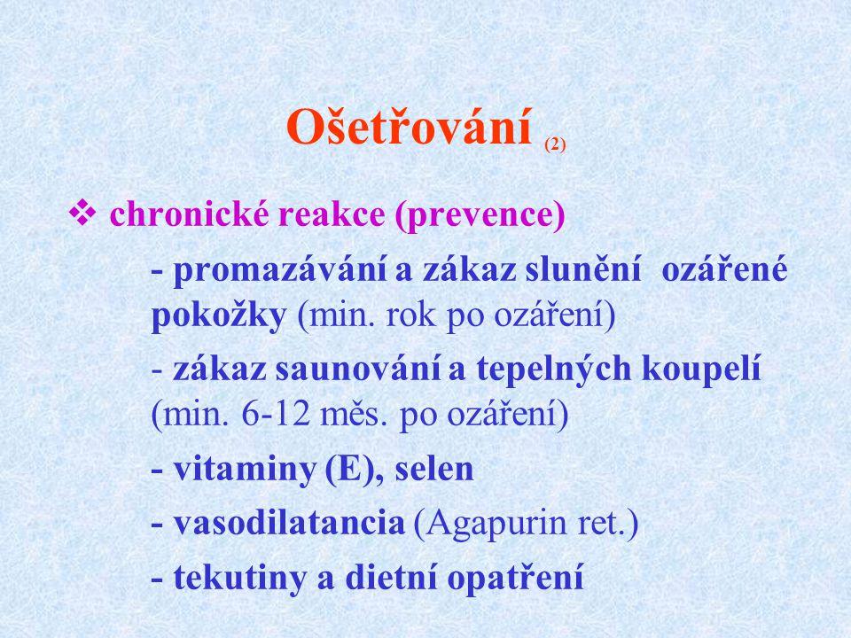 Ošetřování (2) chronické reakce (prevence)
