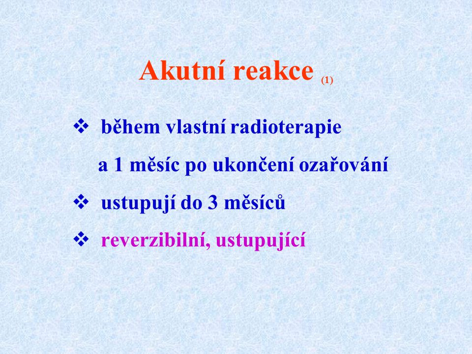 Akutní reakce (1) během vlastní radioterapie