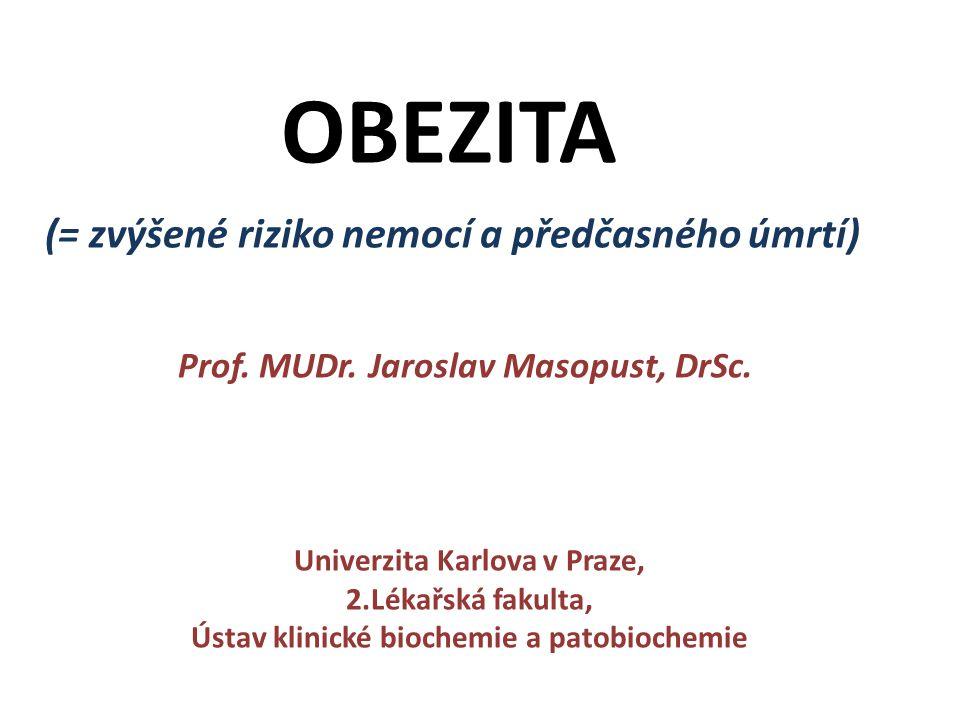 OBEZITA (= zvýšené riziko nemocí a předčasného úmrtí)