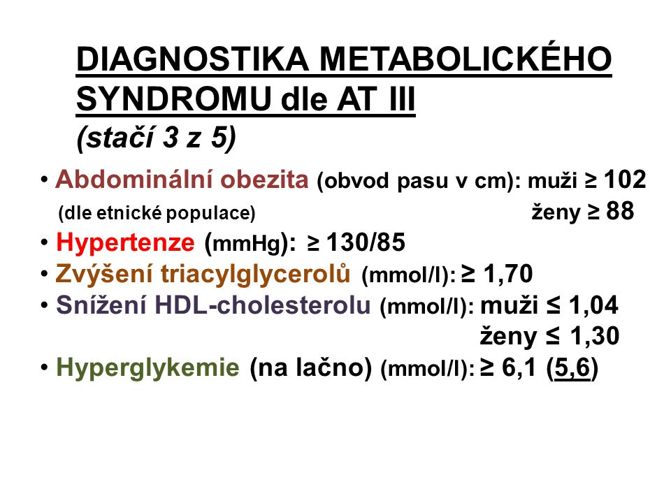 DIAGNOSTIKA METABOLICKÉHO SYNDROMU dle AT III