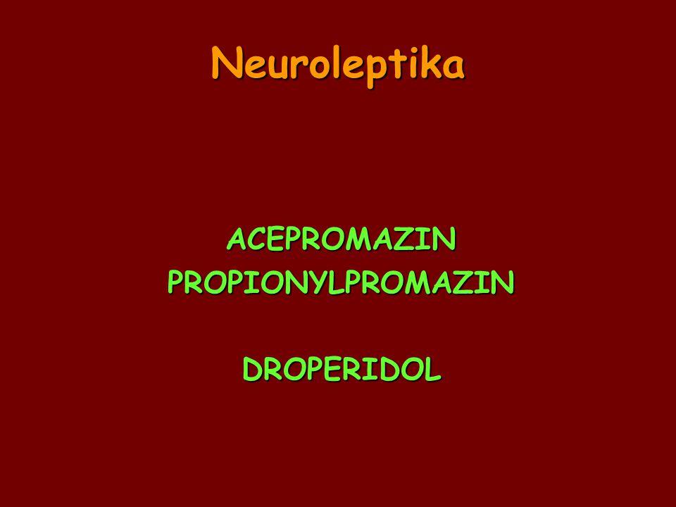 Neuroleptika ACEPROMAZIN PROPIONYLPROMAZIN DROPERIDOL
