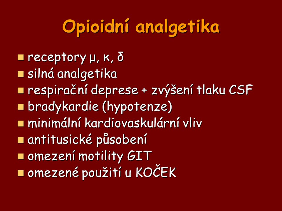 Opioidní analgetika receptory μ, κ, δ silná analgetika