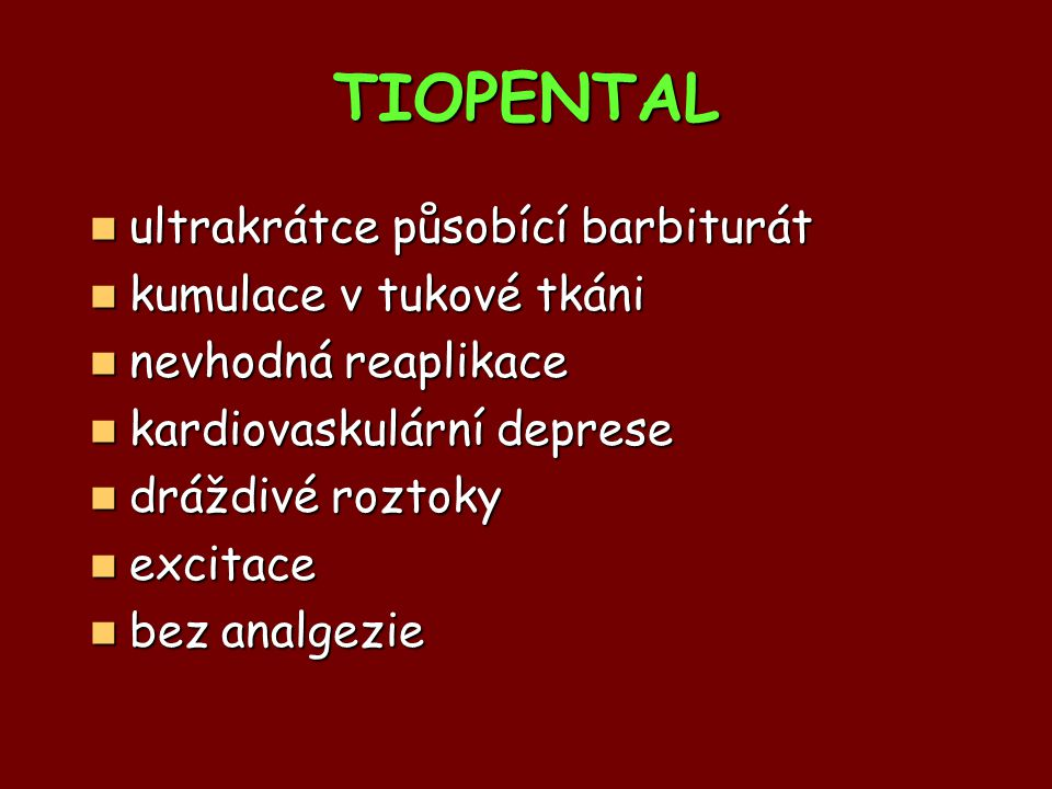 TIOPENTAL ultrakrátce působící barbiturát kumulace v tukové tkáni