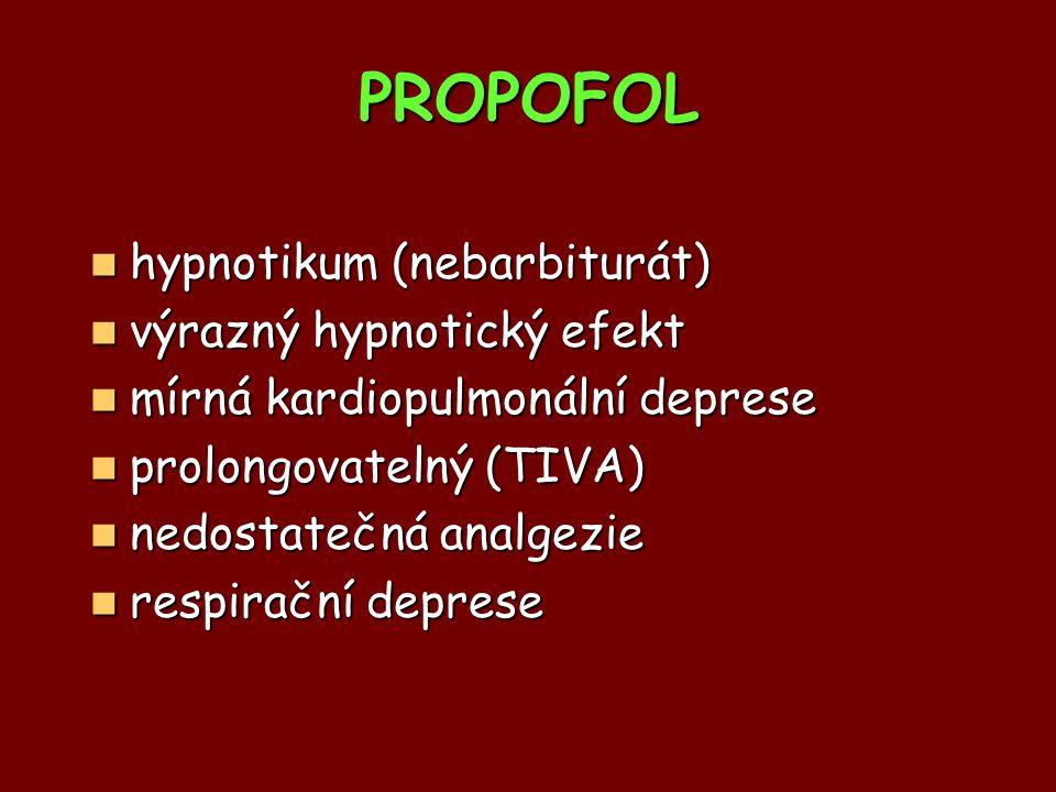 PROPOFOL hypnotikum (nebarbiturát) výrazný hypnotický efekt