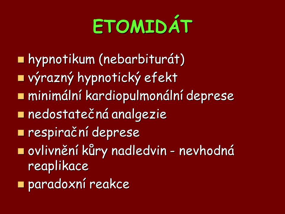 ETOMIDÁT hypnotikum (nebarbiturát) výrazný hypnotický efekt