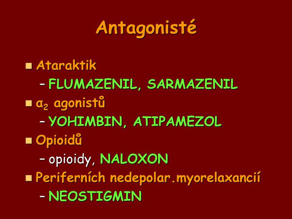 Antagonisté Ataraktik FLUMAZENIL, SARMAZENIL α2 agonistů