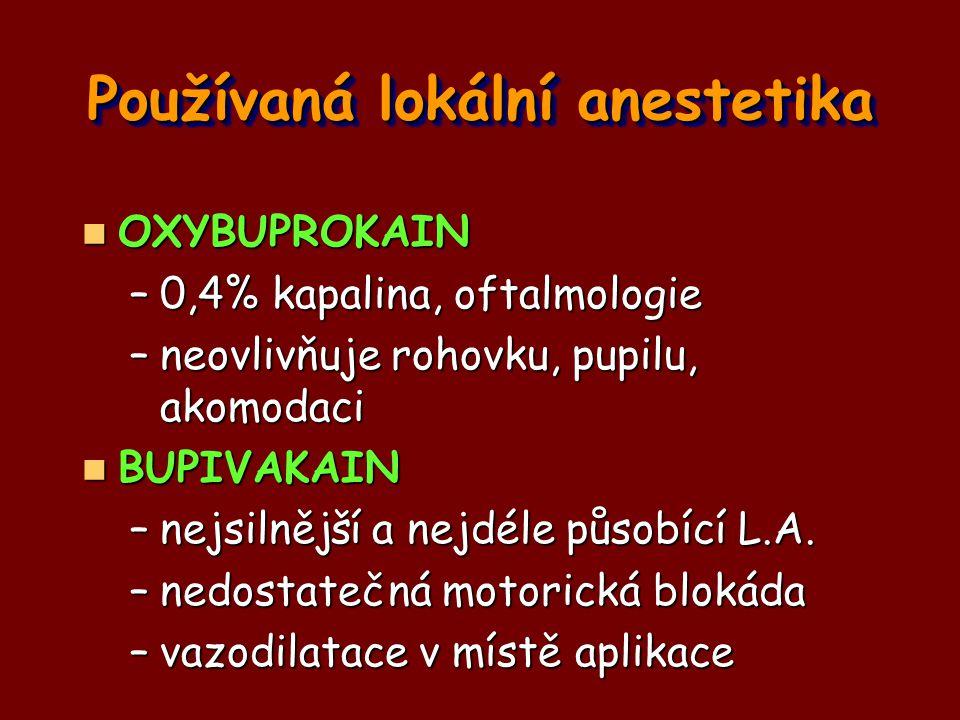 Používaná lokální anestetika