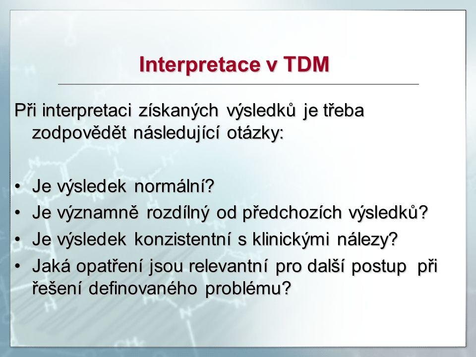 Interpretace v TDM Při interpretaci získaných výsledků je třeba zodpovědět následující otázky: Je výsledek normální
