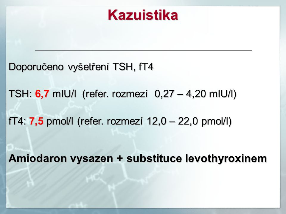Kazuistika Amiodaron vysazen + substituce levothyroxinem
