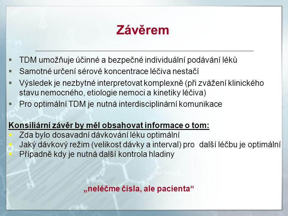 Závěrem TDM umožňuje účinné a bezpečné individuální podávání léků