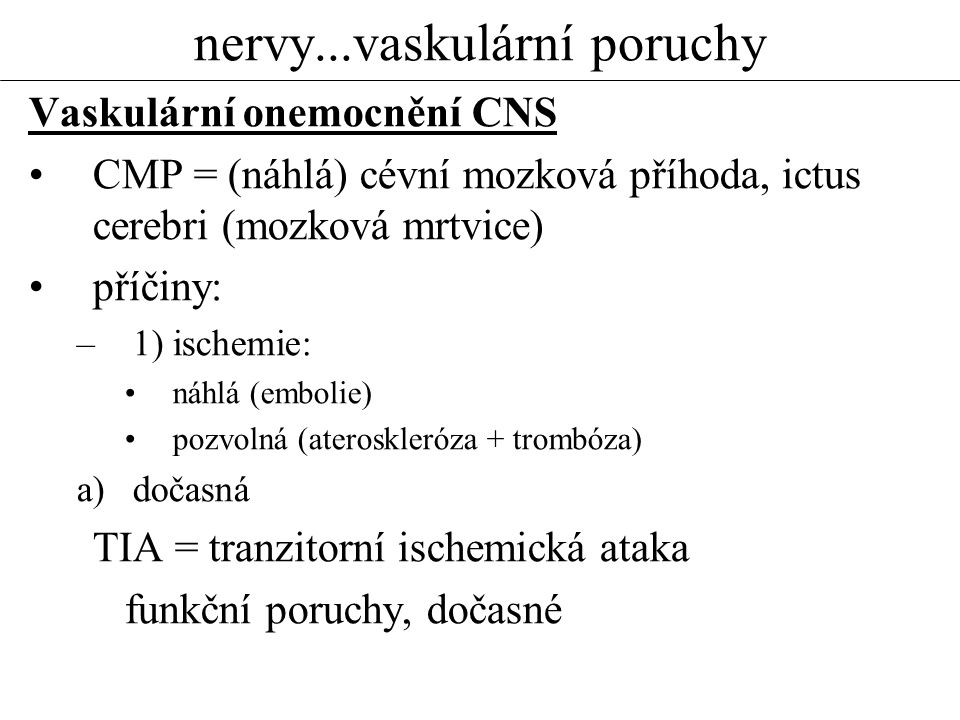 nervy...vaskulární poruchy