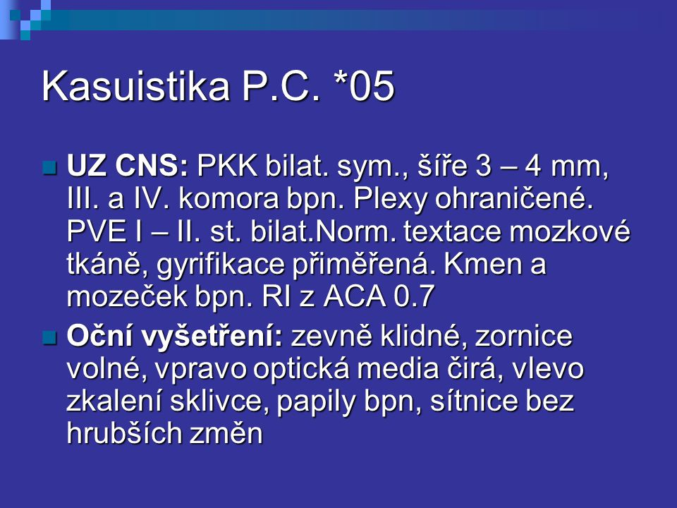 Kasuistika P.C. *05