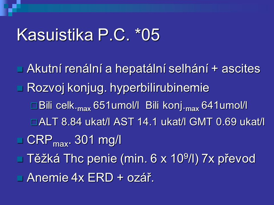 Kasuistika P.C. *05 Akutní renální a hepatální selhání + ascites