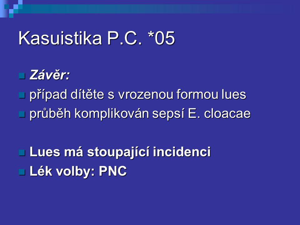 Kasuistika P.C. *05 Závěr: případ dítěte s vrozenou formou lues