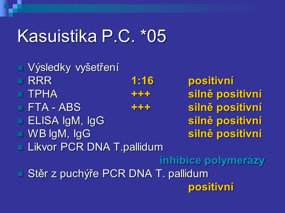 Kasuistika P.C. *05 Výsledky vyšetření RRR 1:16 positivní