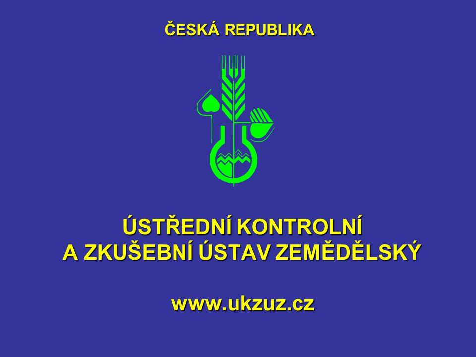 ÚSTŘEDNÍ KONTROLNÍ A ZKUŠEBNÍ ÚSTAV ZEMĚDĚLSKÝ www.ukzuz.cz