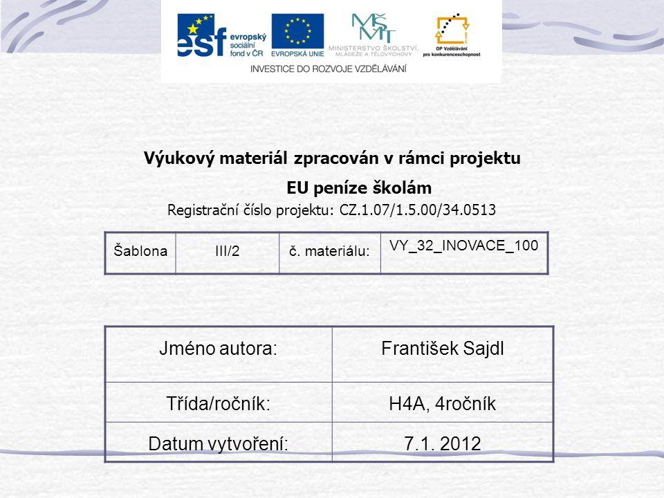 Jméno autora: František Sajdl Třída/ročník: H4A, 4ročník