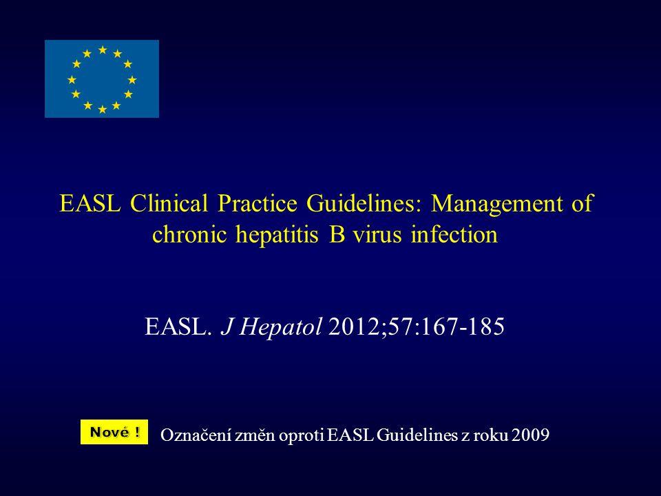 EASL Clinical Practice Guidelines: Management of chronic hepatitis B virus infection EASL. J Hepatol 2012;57:167-185