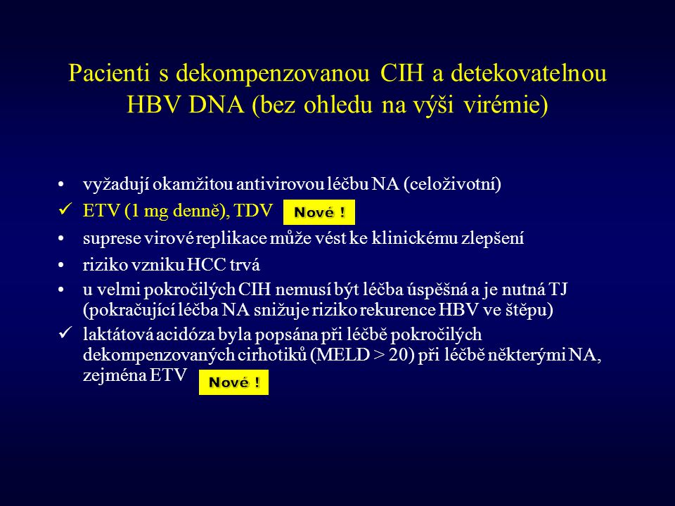 Pacienti s dekompenzovanou CIH a detekovatelnou HBV DNA (bez ohledu na výši virémie)