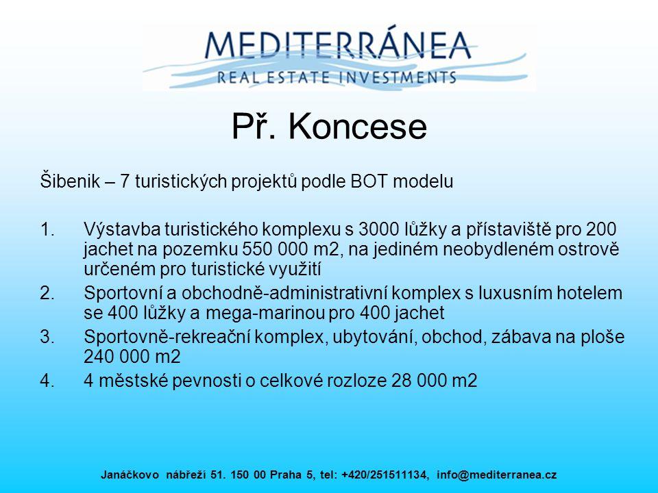 Př. Koncese Šibenik – 7 turistických projektů podle BOT modelu