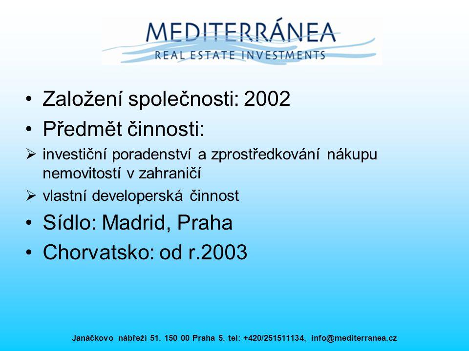 Založení společnosti: 2002 Předmět činnosti: