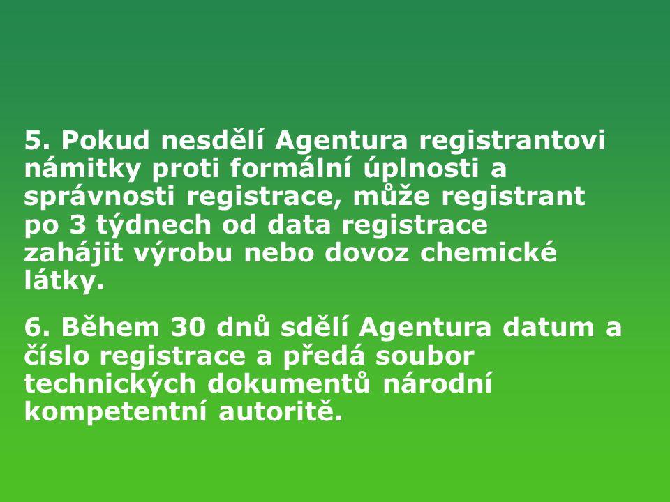 5. Pokud nesdělí Agentura registrantovi
