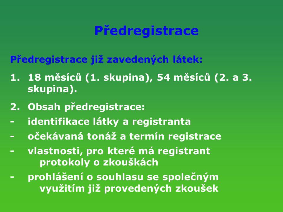 Předregistrace Předregistrace již zavedených látek: