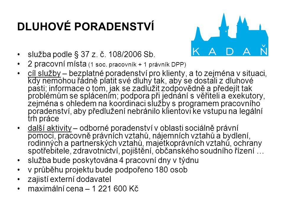 DLUHOVÉ PORADENSTVÍ služba podle § 37 z. č. 108/2006 Sb.