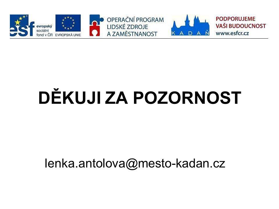 DĚKUJI ZA POZORNOST lenka.antolova@mesto-kadan.cz